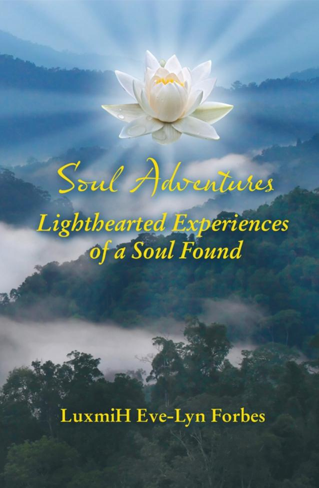 Soul Adventures: Lighthearted Experiences of a Soul Found EB9781622123711