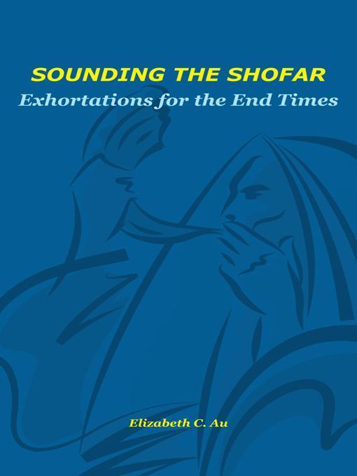 Sounding the Shofar: Exhortations for End Times EB9781466911130