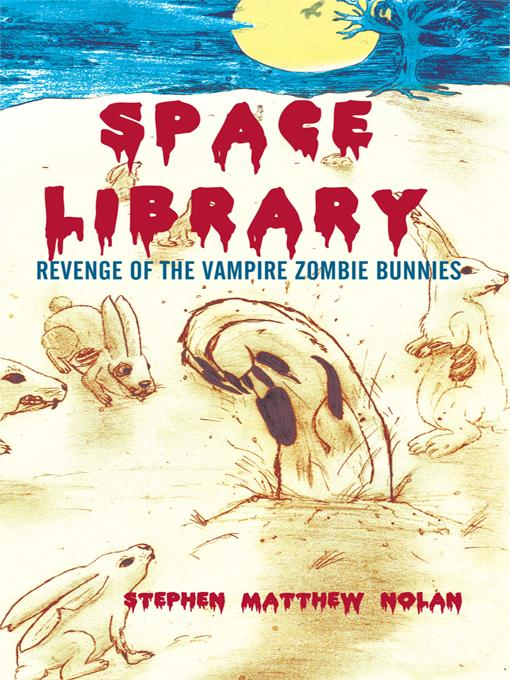 Space Library: Revenge of the Vampire Zombie Bunnies EB9781450280303