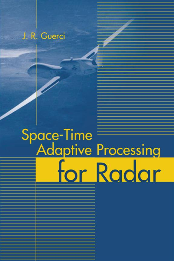 Space-Time Adaptive Processing for Radar EB9781580536998