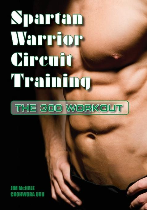 Spartan Warrior Circuit Training: The 300 Workout EB9781619840133