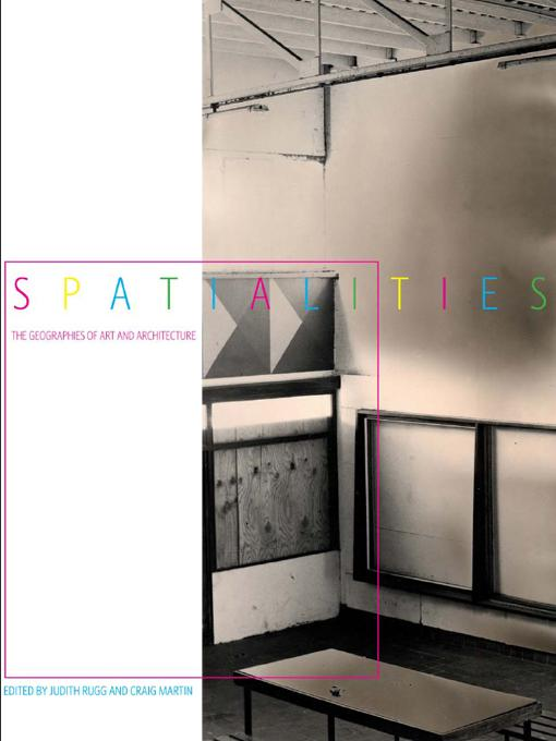 Spatialities: The Geographies of Art and Architecture EB9781841504681