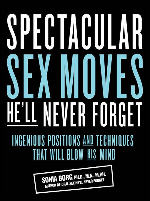 Spectacular Sex Moves He'll Never Forget EB9781610580755