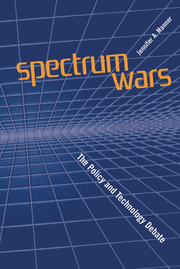 Spectrum Wars: The Policy and Technology Debate EB9781580536288