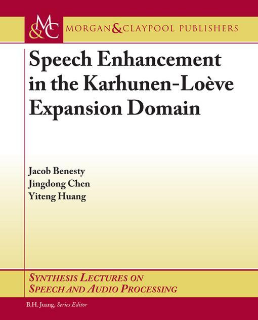 Speech Enhancement in the Karhunen-Loeve Expansion Domain EB9781608456055