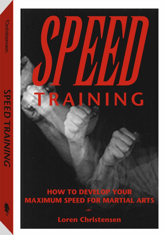 Speed Training: How To Develop Your Maximum Speed For Martial Arts EB9781581609080