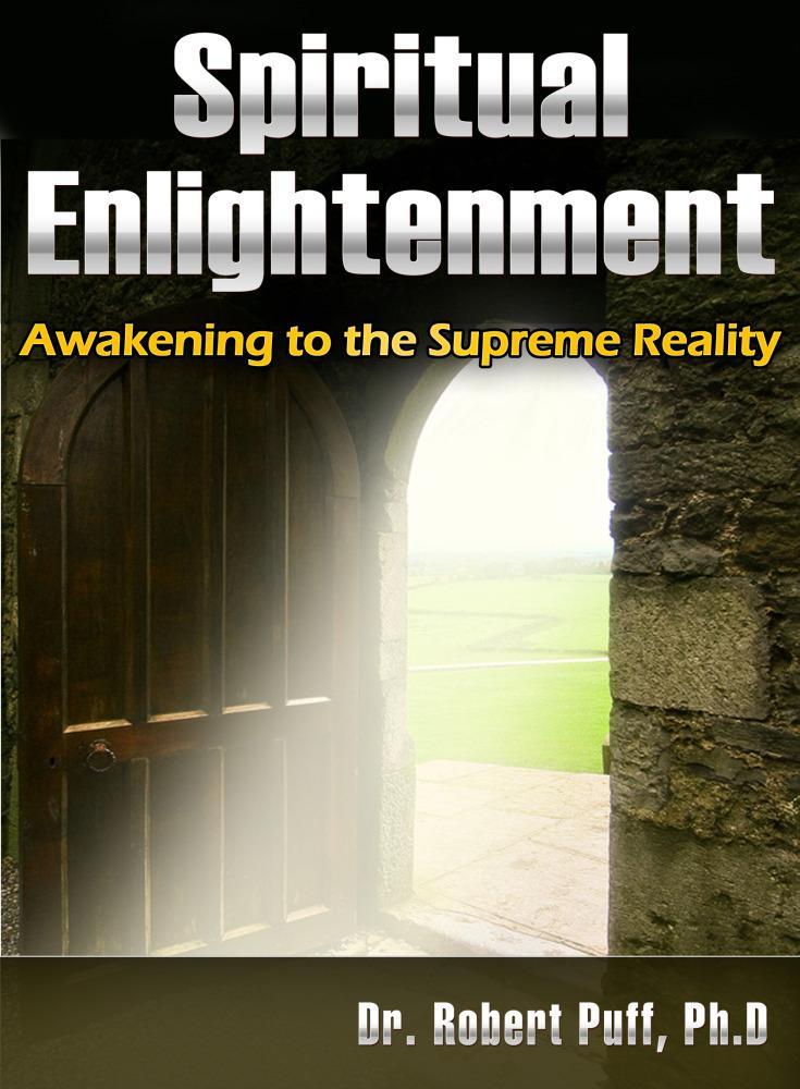 Spiritual Enlightenment: Awakening to the Supreme Reality EB9781456605643
