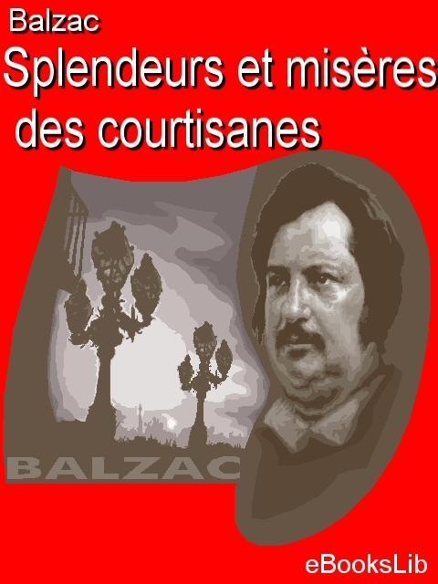Splendeurs et mis?res des courtisanes EB9781554458417
