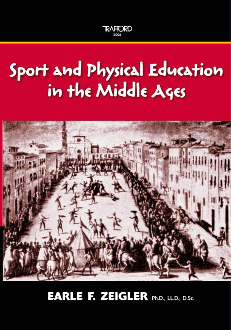 Sport and Physical Education in the Middle Ages EB9781412208482
