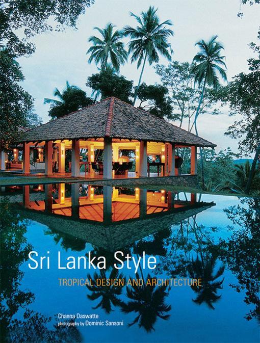 Sri Lanka Style: Tropical Design and Architecture EB9781462906567