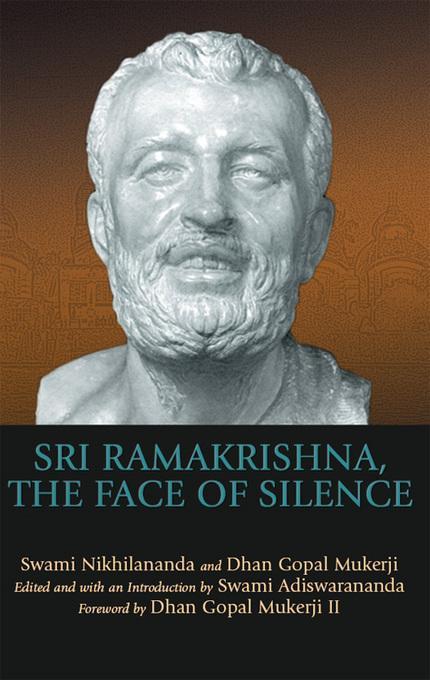 Sri Ramakrishna, the Face of Silence EB9781594734090