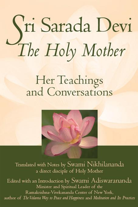 Sri Sarada Devi, The Holy Mother: Her Teachings and Conversations EB9781594734083