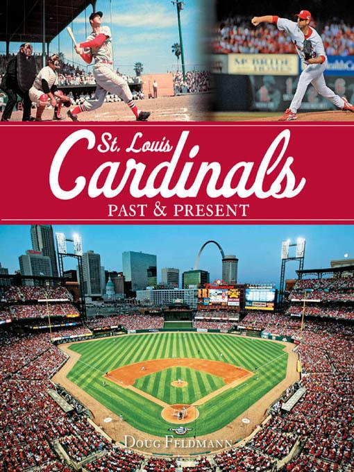 St. Louis Cardinals Past & Present EB9781616731069