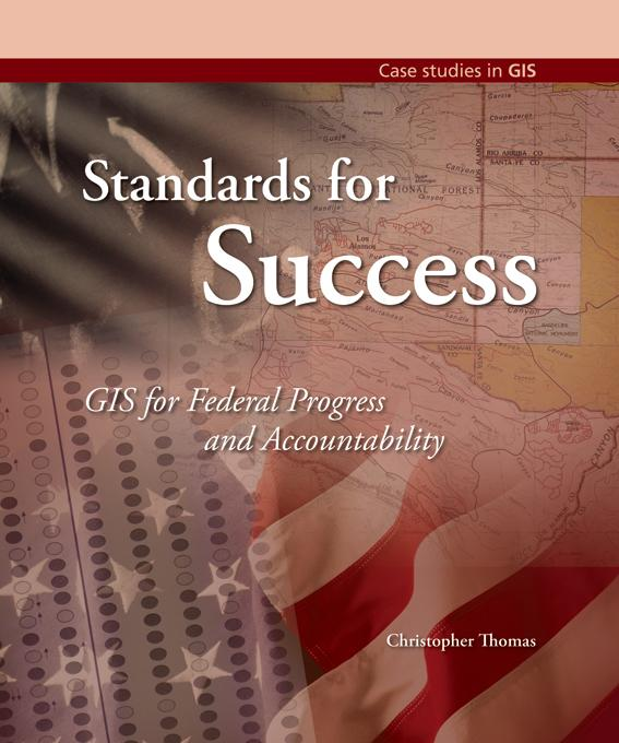 Standards for Success: GIS for Federal Progress and Accountability EB9781589482968