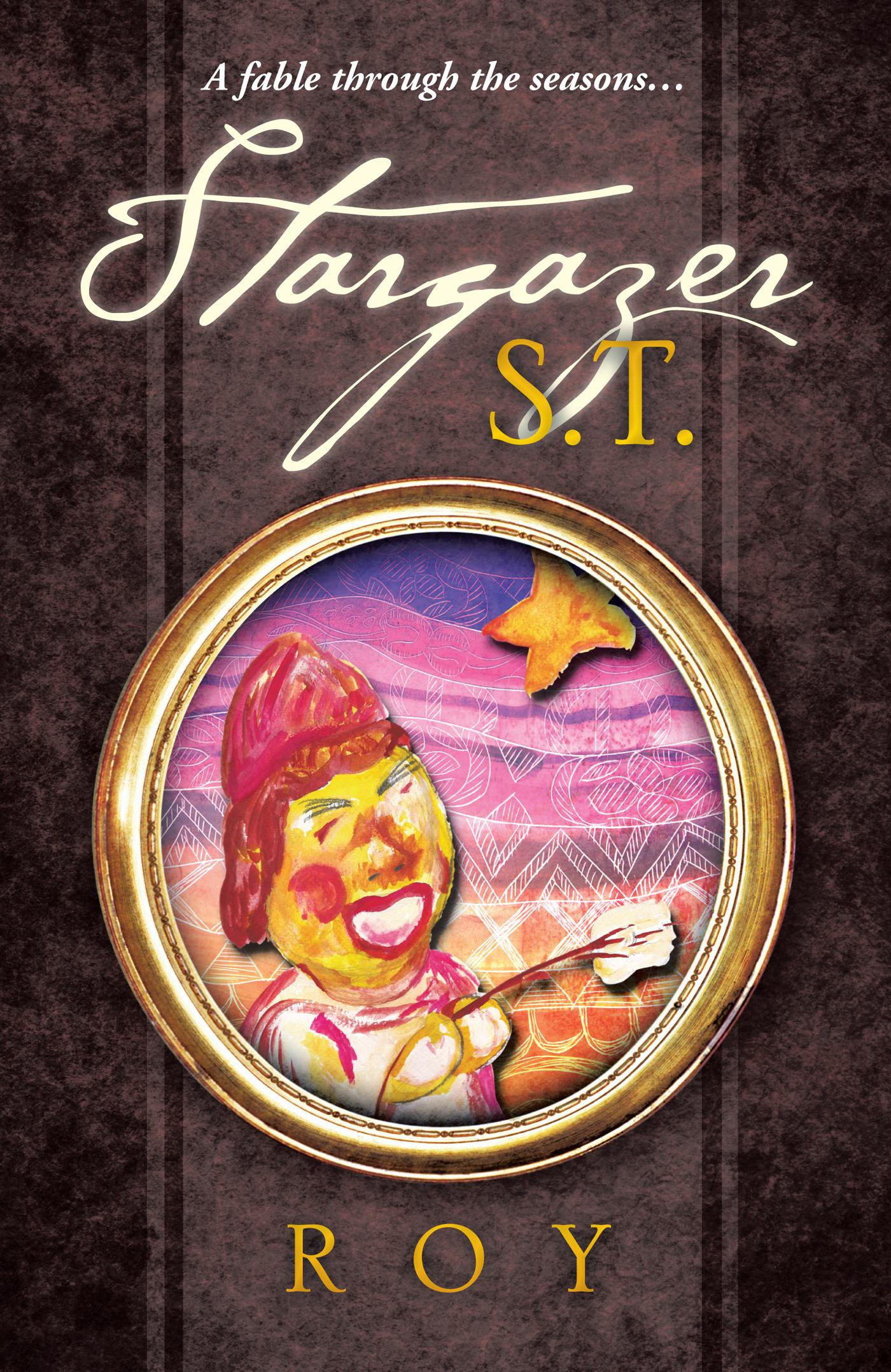 Stargazer S.T.: A fable through the seasons... EB9781466926592