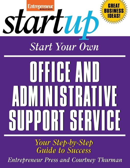 Start Your Own Office and Administrative Support Service EB9781613080863