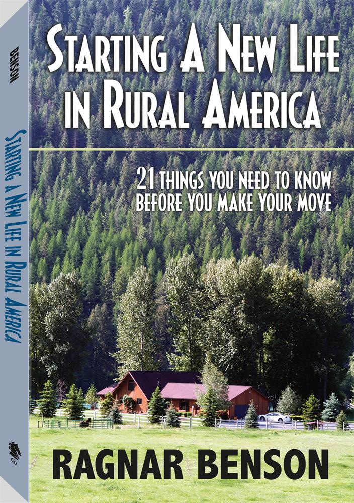 Starting A New Life In Rural America: 21 Things You Need to Know Before You Make Your Move EB9781581609714