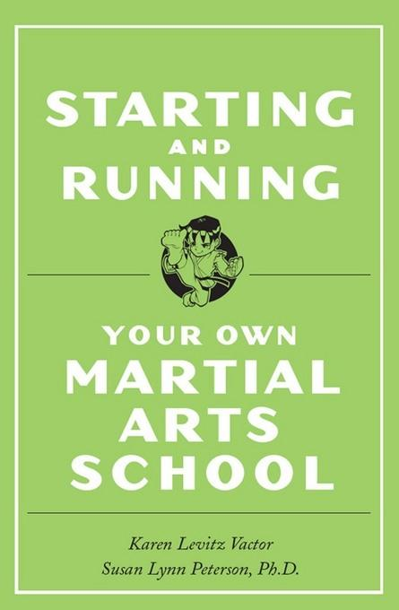 Starting and Running Your Own Martial Arts School EB9781462902552