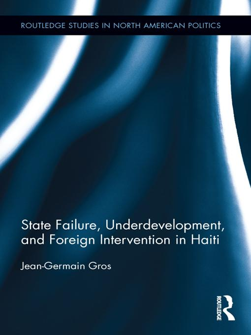 State Failure, Underdevelopment, and Foreign Intervention in Haiti EB9781136593314