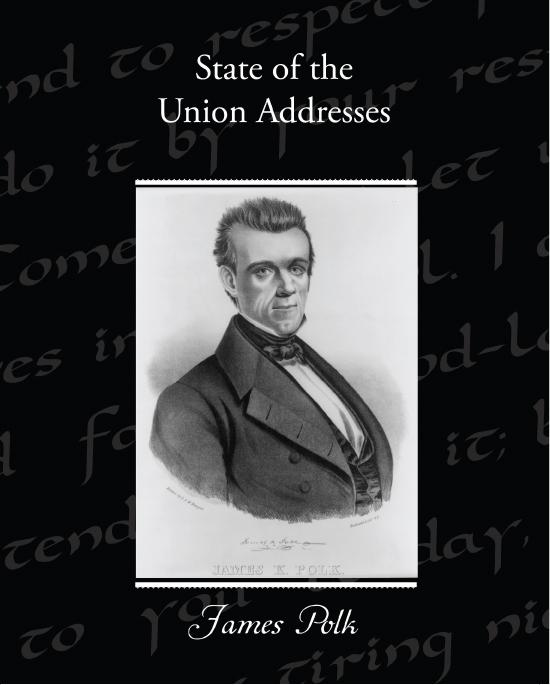 State of the Union Addresses of James Polk EB9781438589039