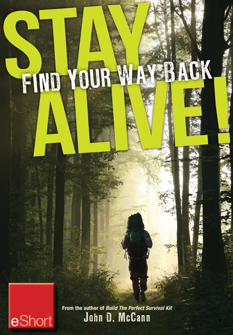 Stay Alive - Find Your Way Back eShort: Learn basics of how to use a compass & a map to find your way back home EB9781440235399
