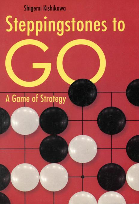 Steppingstones to Go: A Game of Strategy EB9781462904631