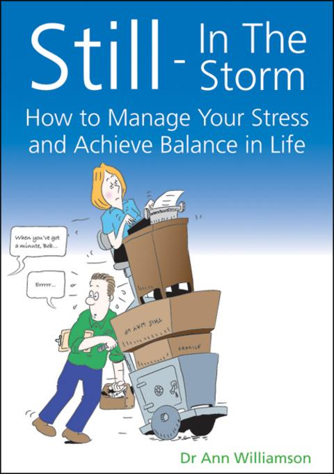 Still - In the Storm: How to manage your stress and achieve balance in life EB9781845906573