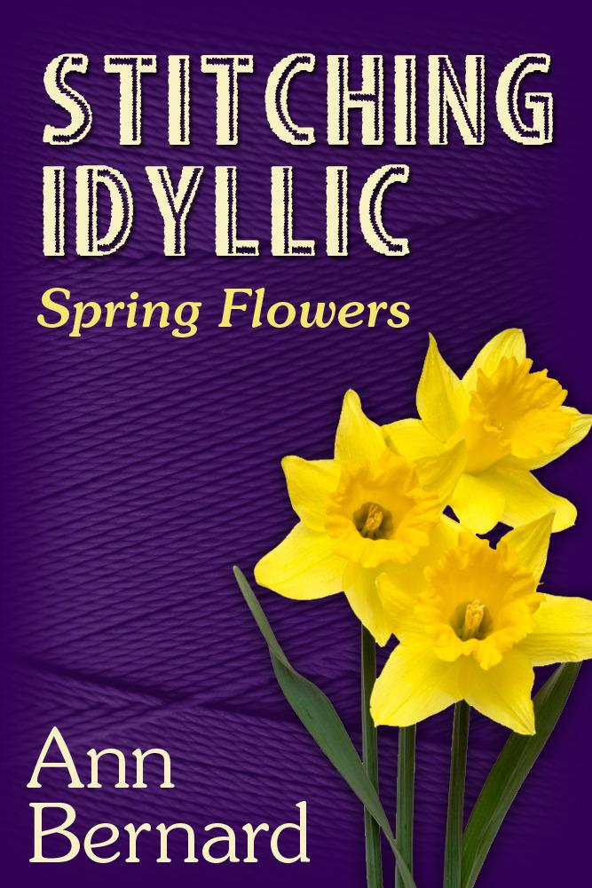 Stitching Idyllic: Spring Flowers EB9781456605858