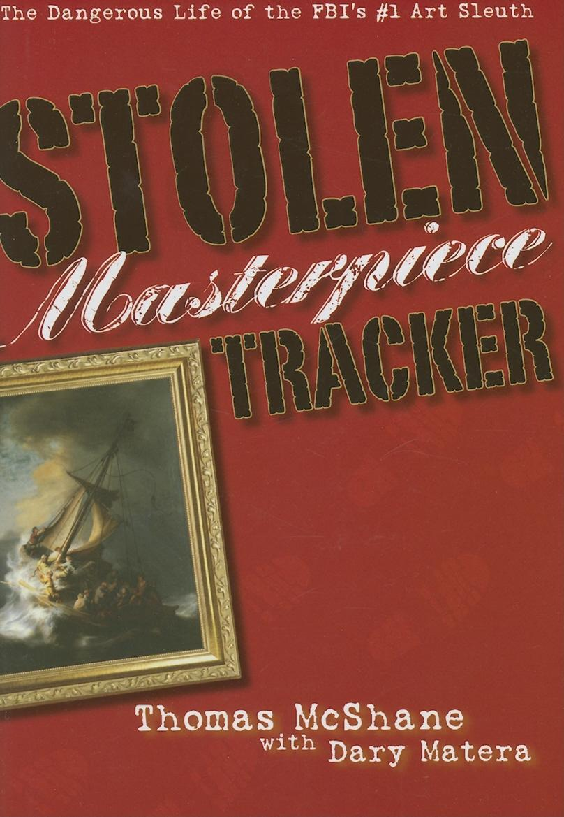 Stolen Masterpiece Tracker: The Dangerous Life of the FBI's #1 Art Sleuth EB9781569804131