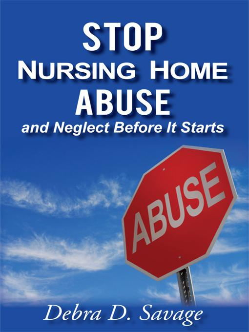Stop Nursing Home Abuse and Neglect Before It Starts EB9781450281218