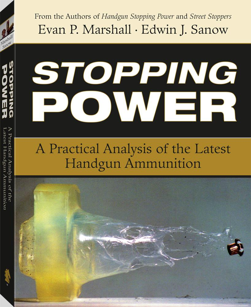 Stopping Power: A Practical Analysis Of The Latest Handgun Ammunition EB9781581609677