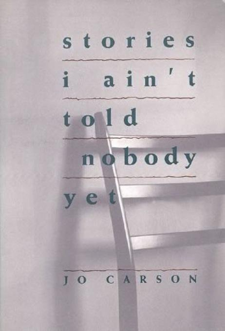 Stories I Ain't Told Nobody Yet: Selections from the People Pieces EB9781559366793