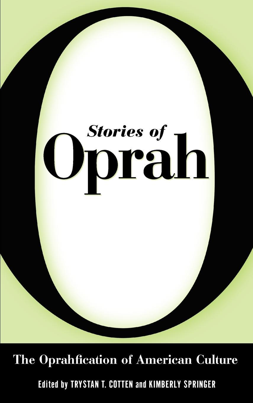 Stories of Oprah: The Oprahfication of American Culture EB9781604730272