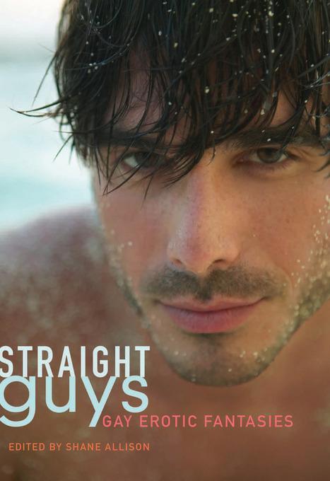 Straight Guys: Gay Erotic Fantasies EB9781573448307