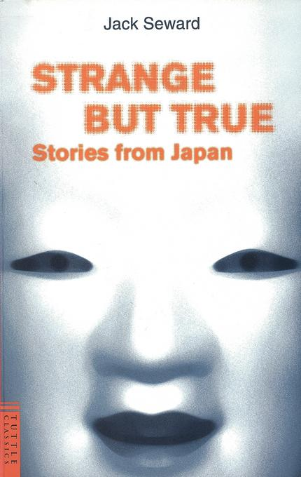 Strange But True Stories from Japan EB9781462900305