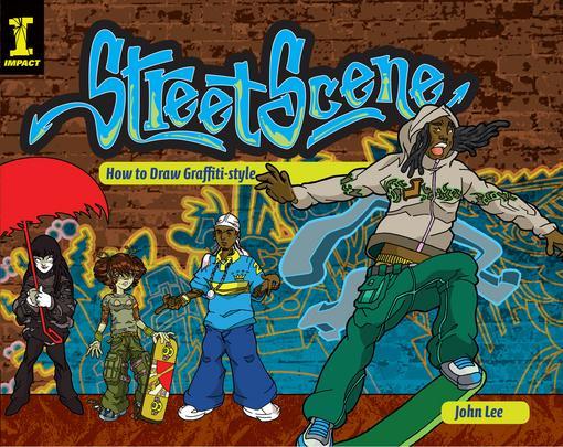 Street Scene: How To Draw Graffiti-Style EB9781600613753