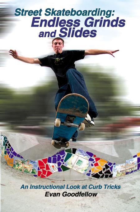 Street Skateboarding: Endless Grinds and Slides EB9781884654534