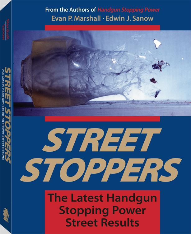 Street Stoppers: The Latest Handgun Stopping Power Street Results EB9781581608335