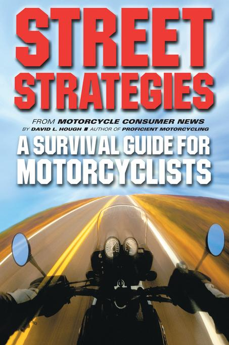 Street Strategies: A Survival Guide for Motorcyclists EB9781620080009