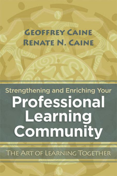 Strengthening and Enriching Your Professional Learning Community: The Art of Learning Together EB9781416612711