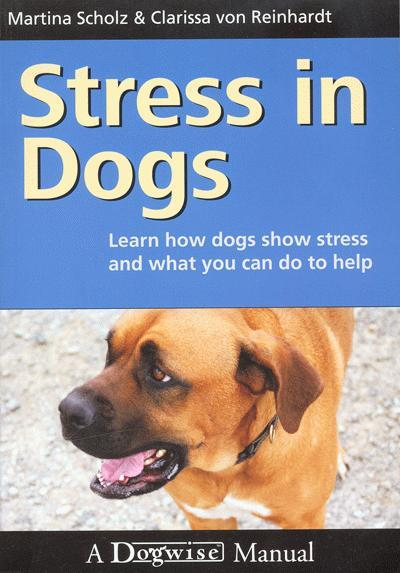 Stress in Dogs: Learn How Dogs Show Stress and What You Can Do to Help EB9781929242900