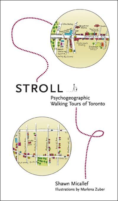 Stroll: Psychogeographic Walking Tours of Toronto EB9781770562615