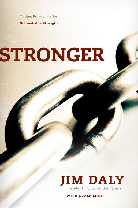 Stronger: Trading Brokenness for Unbreakable Strength EB9781434702609