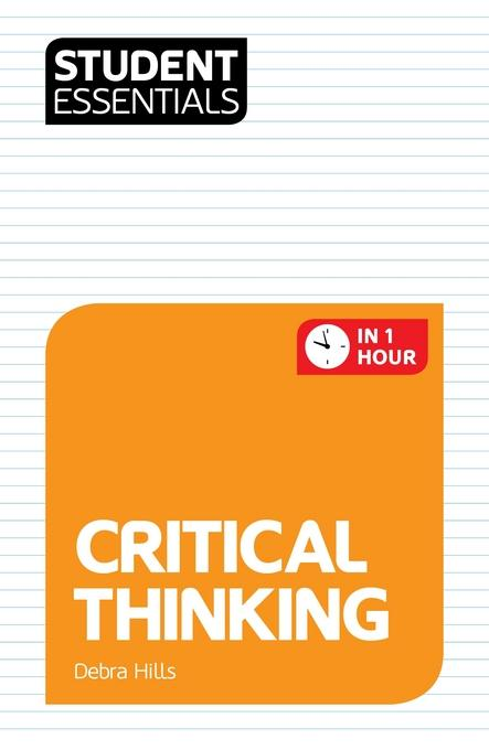 Student Essentials: Critical Thinking EB9781844554935