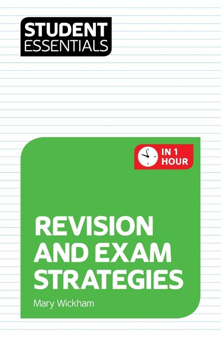Student Essentials: Revision and Exam Strategies EB9781844554980
