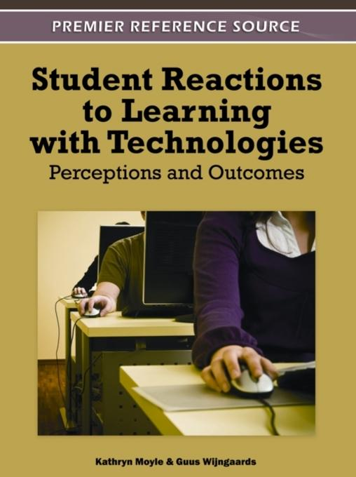 Student Reactions to Learning with Technologies: Perceptions and Outcomes EB9781613501788