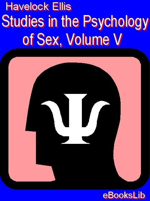 Studies in the Psychology of Sex, Volume V EB9781554458325