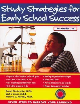 Study Strategies for Early School Success: Seven Steps to Improve Your Learning EB9781886941502