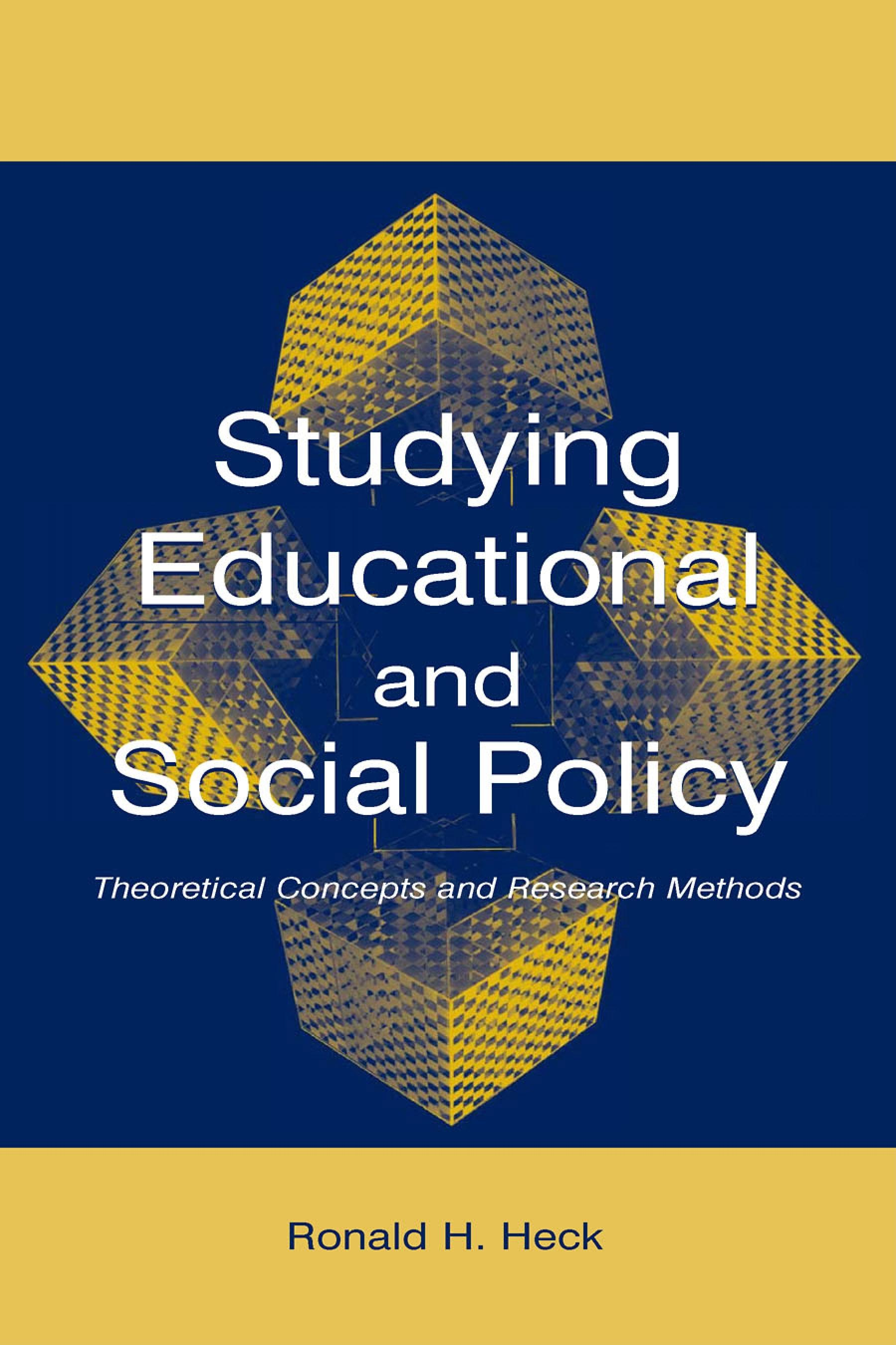 Studying Educational and Social Policy: Theoretical Concepts and Research Methods EB9781410610430