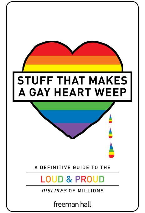 Stuff That Makes a Gay Heart Weep EB9781440510359